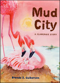 Mud City: A Flamingo Story